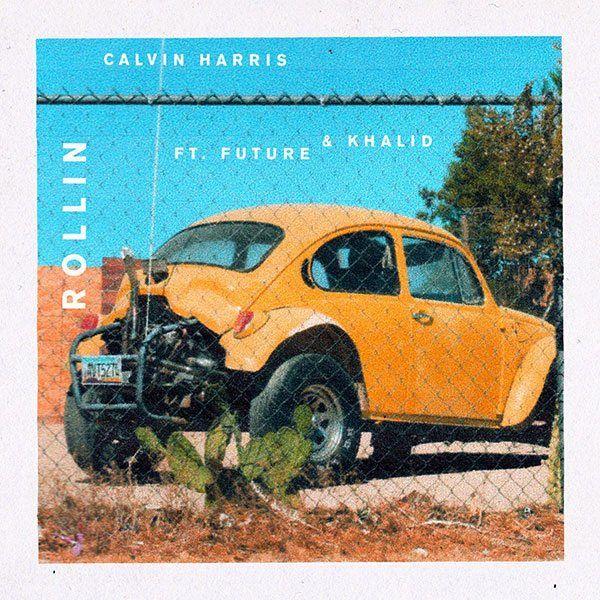 "Calvin Harris feat. Future & Khalid. ""Rollin"""