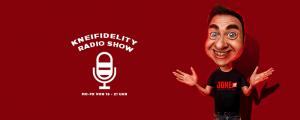 Kneifidelity Radio Show
